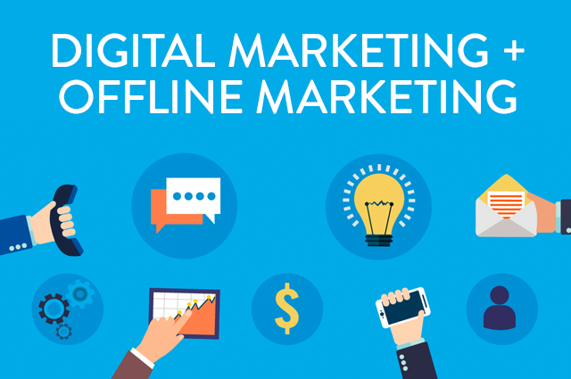 Digital Marketing + Offline Marketing